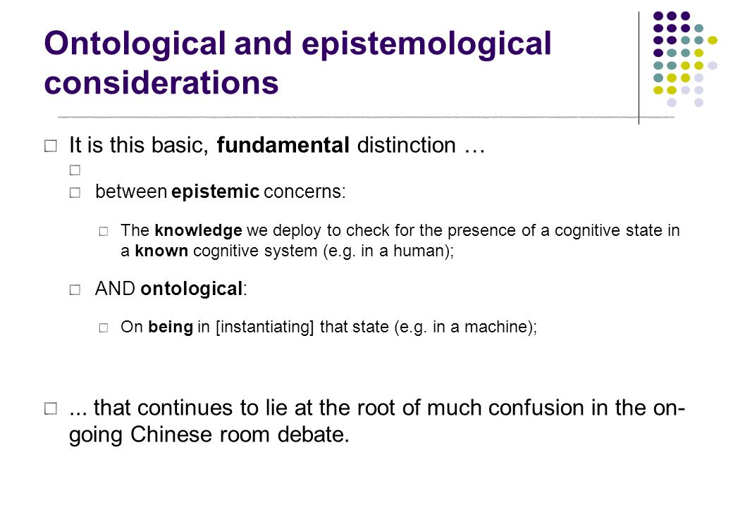 Ontological and epistemological considerations