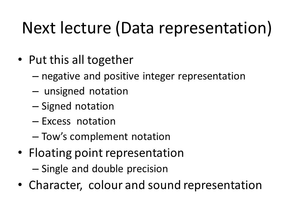 Next lecture (Data representation)