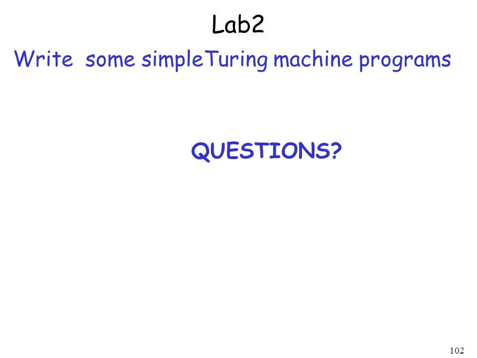 Lab2 Write some simpleTuring machine programs QUESTIONS