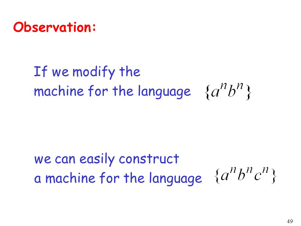Observation: If we modify the. machine for the language.