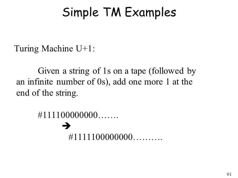 Simple TM Examples Turing Machine U+1: