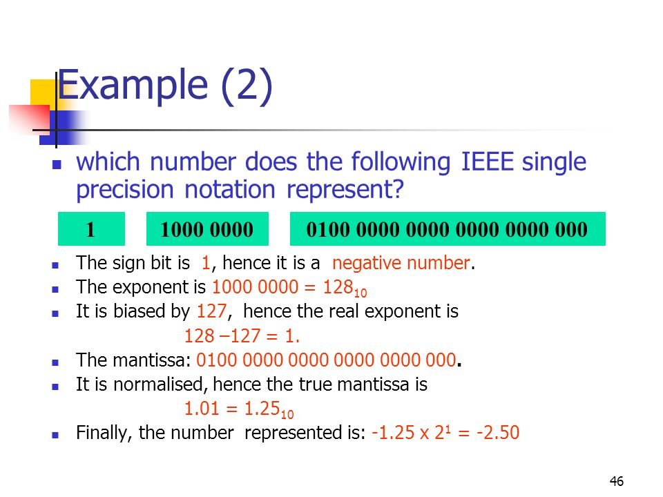 Example (2) which number does the following IEEE single precision notation represent The sign bit is 1, hence it is a negative number.
