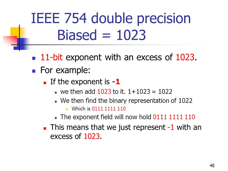 IEEE 754 double precision Biased = 1023