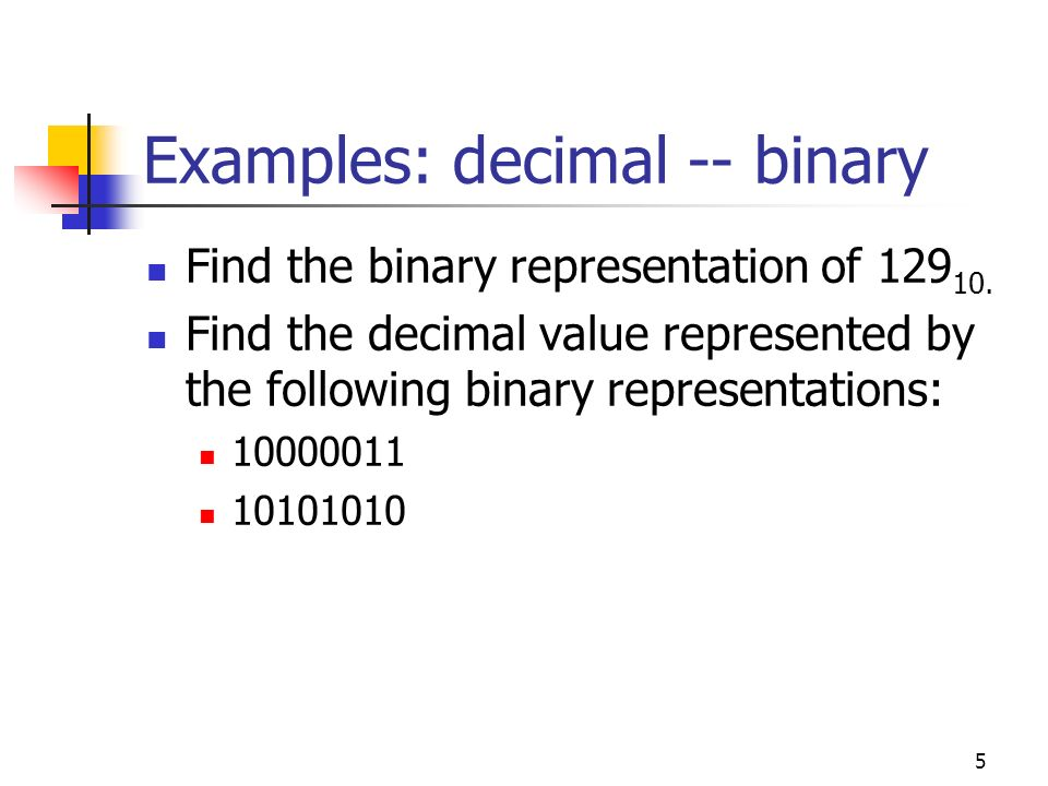 Examples: decimal -- binary
