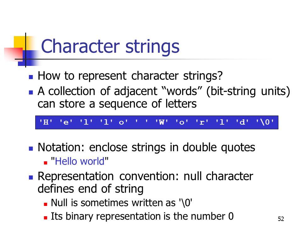 Character strings How to represent character strings