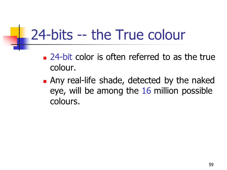24-bits -- the True colour