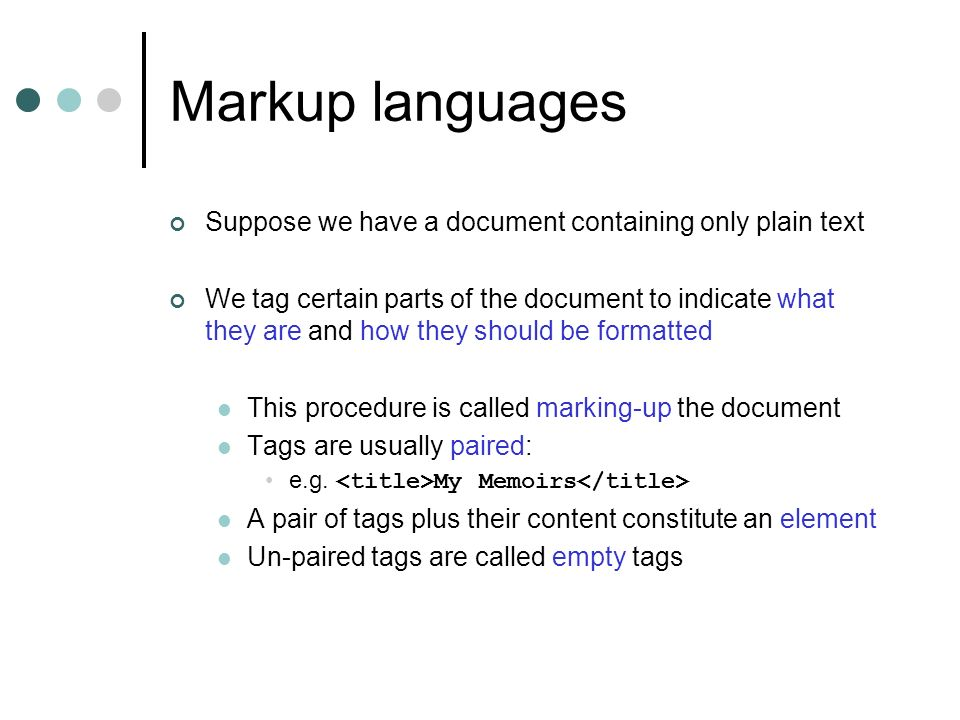 Markup languages Suppose we have a document containing only plain text