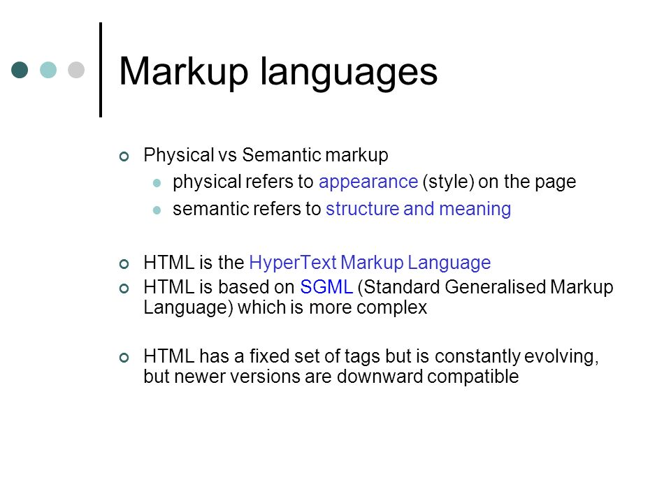 Markup languages Physical vs Semantic markup