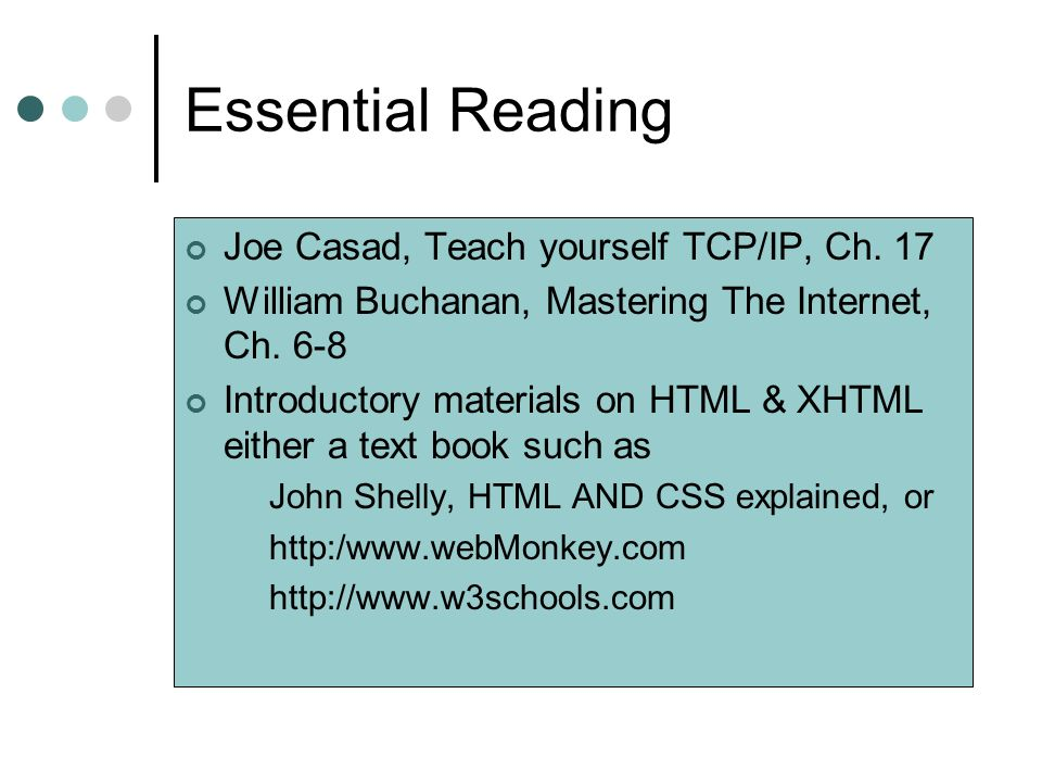 Essential Reading Joe Casad, Teach yourself TCP/IP, Ch. 17