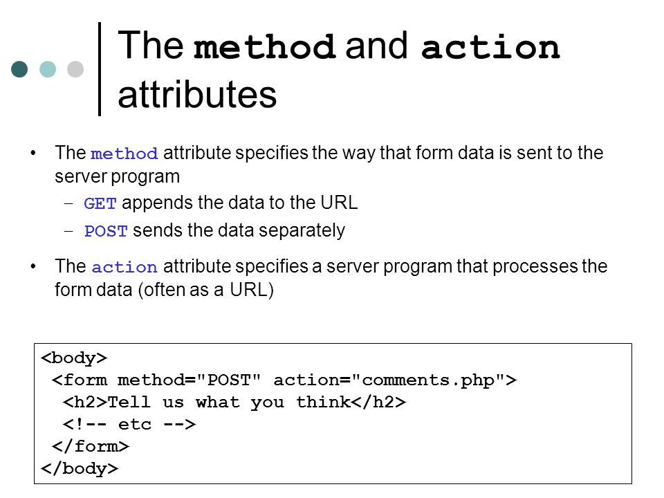 The method and action attributes