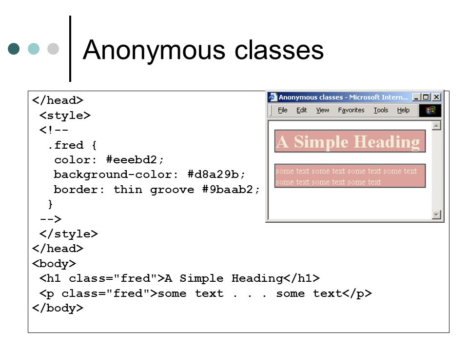Anonymous classes </head> <style> <!-- .fred {