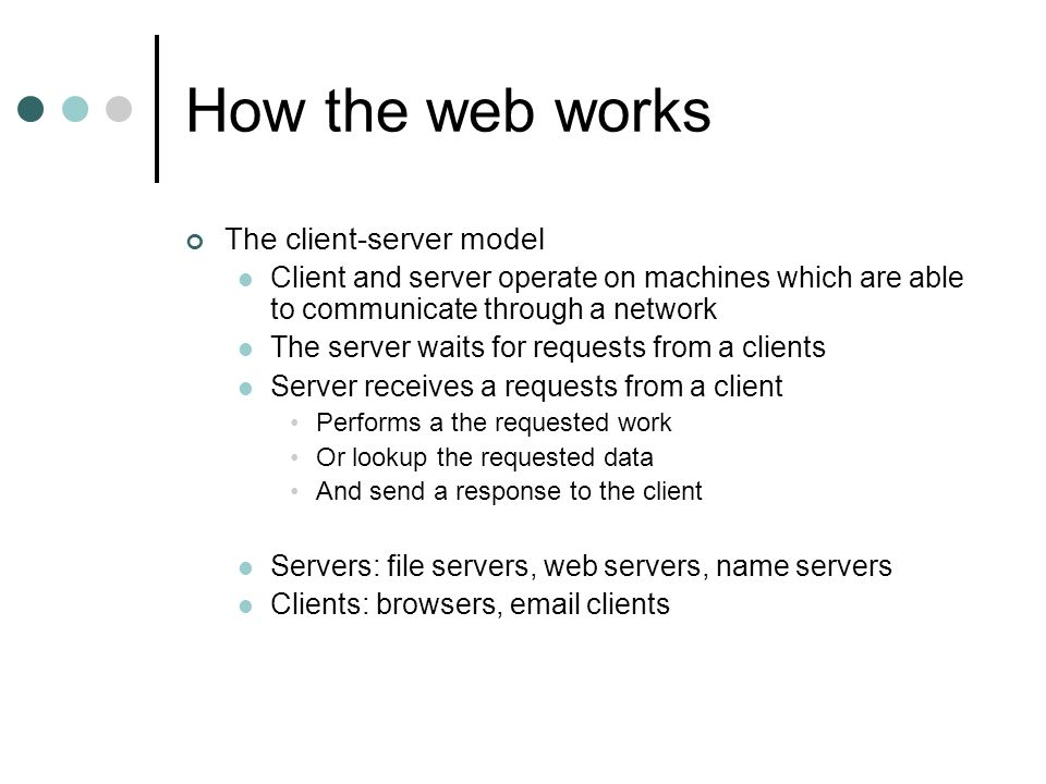 How the web works The client-server model