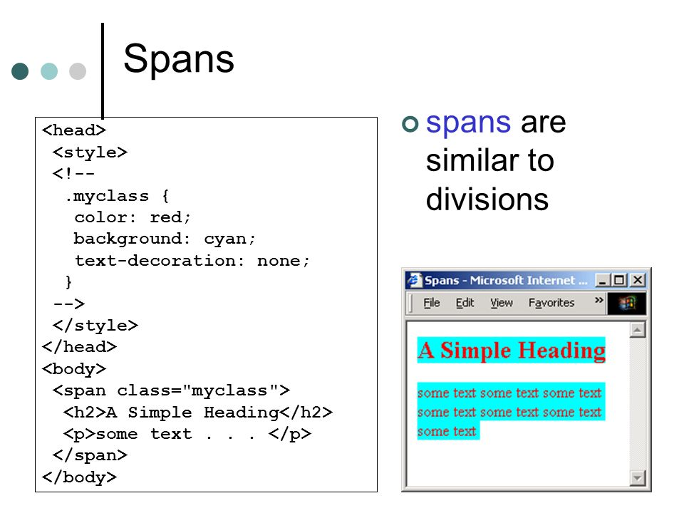 Spans spans are similar to divisions <head> <style>