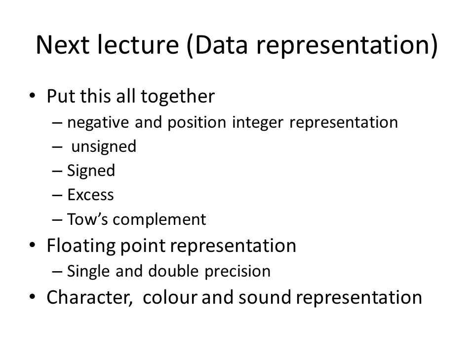 Next lecture (Data representation)