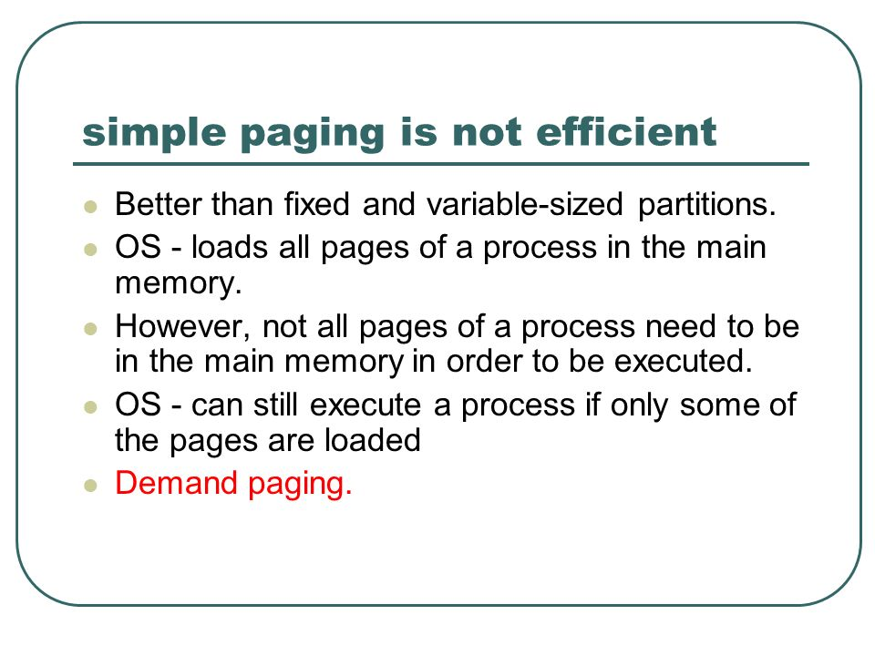 simple paging is not efficient