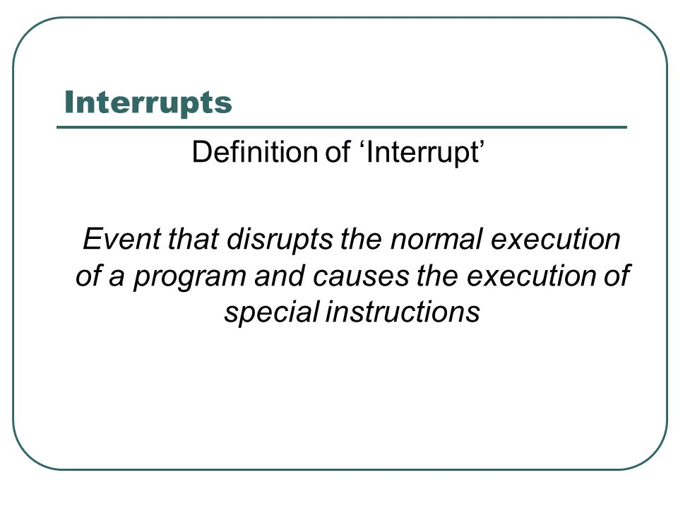 Definition of 'Interrupt'