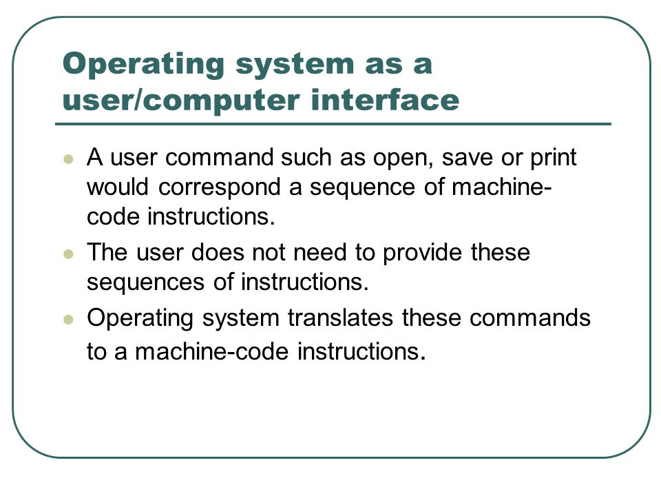 Operating system as a user/computer interface