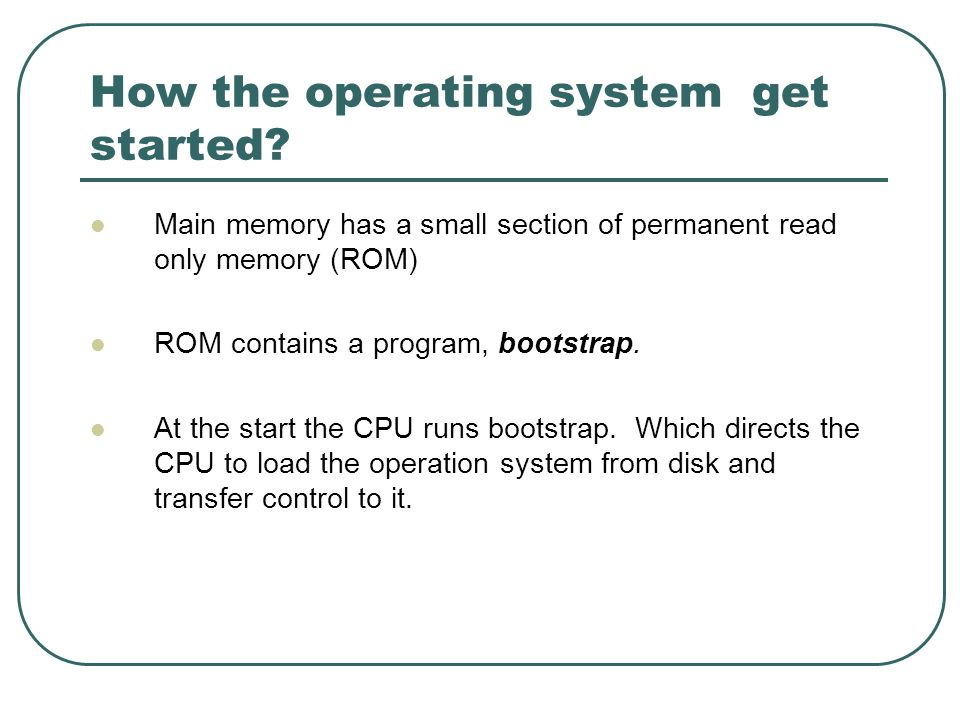 How the operating system get started