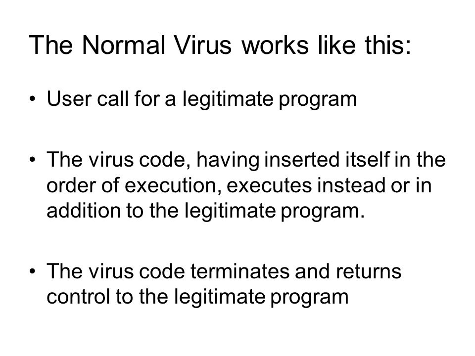 The Normal Virus works like this: