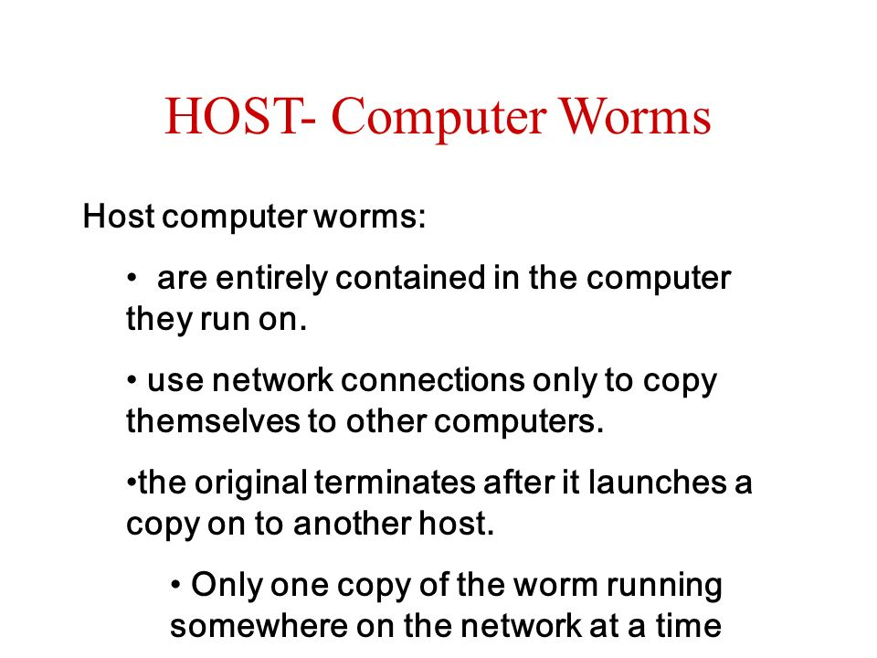 HOST- Computer Worms Host computer worms: