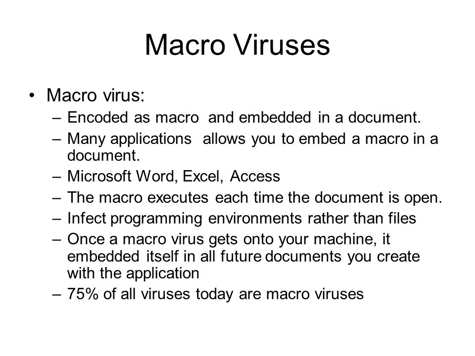 Macro Viruses Macro virus: