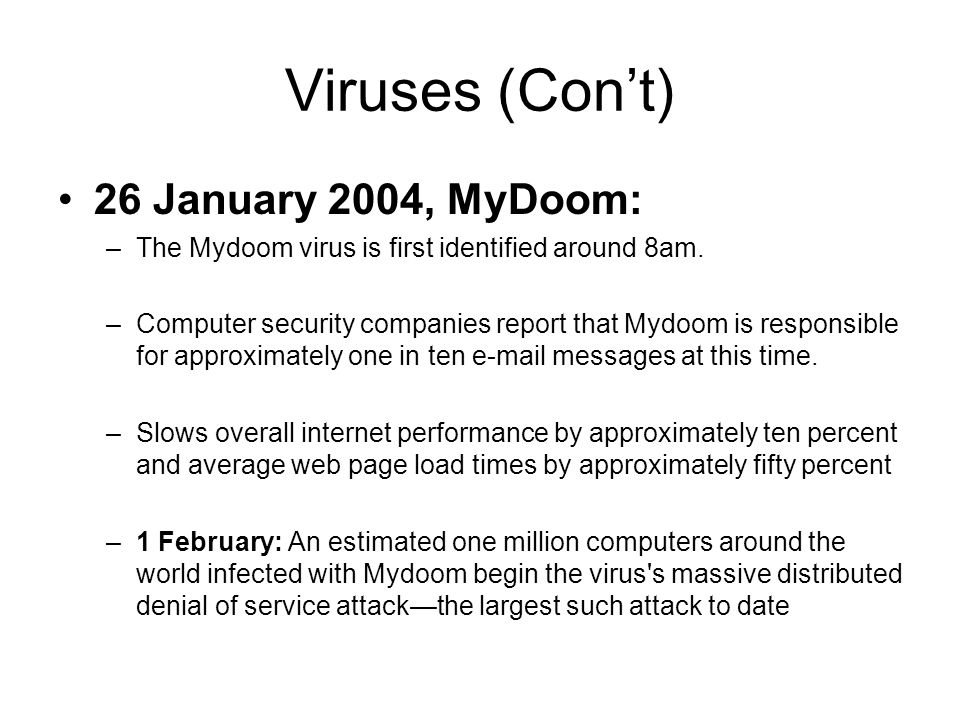 Viruses (Con't) 26 January 2004, MyDoom: