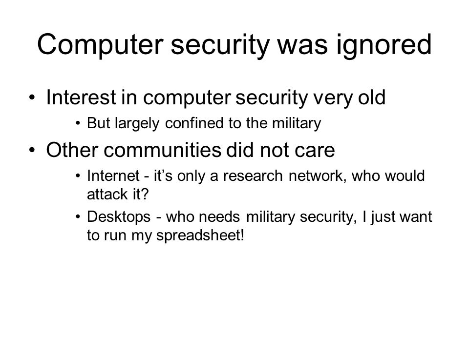 Computer security was ignored