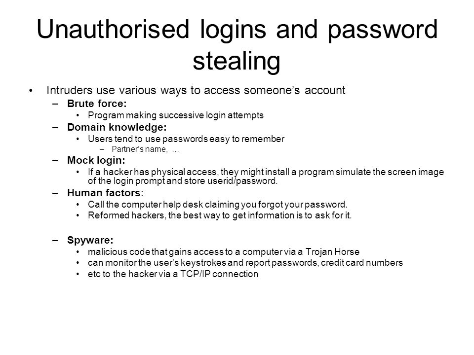 Unauthorised logins and password stealing