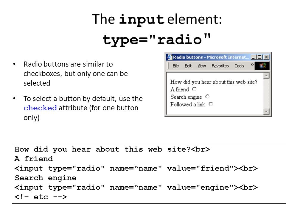 The input element: type= radio