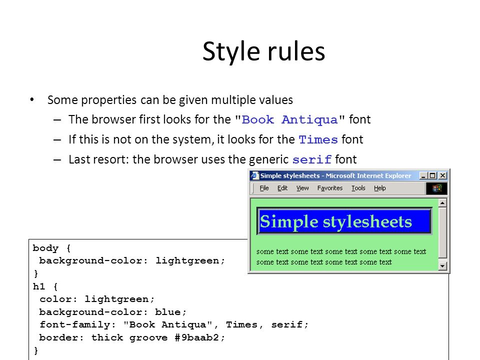 Style rules Some properties can be given multiple values