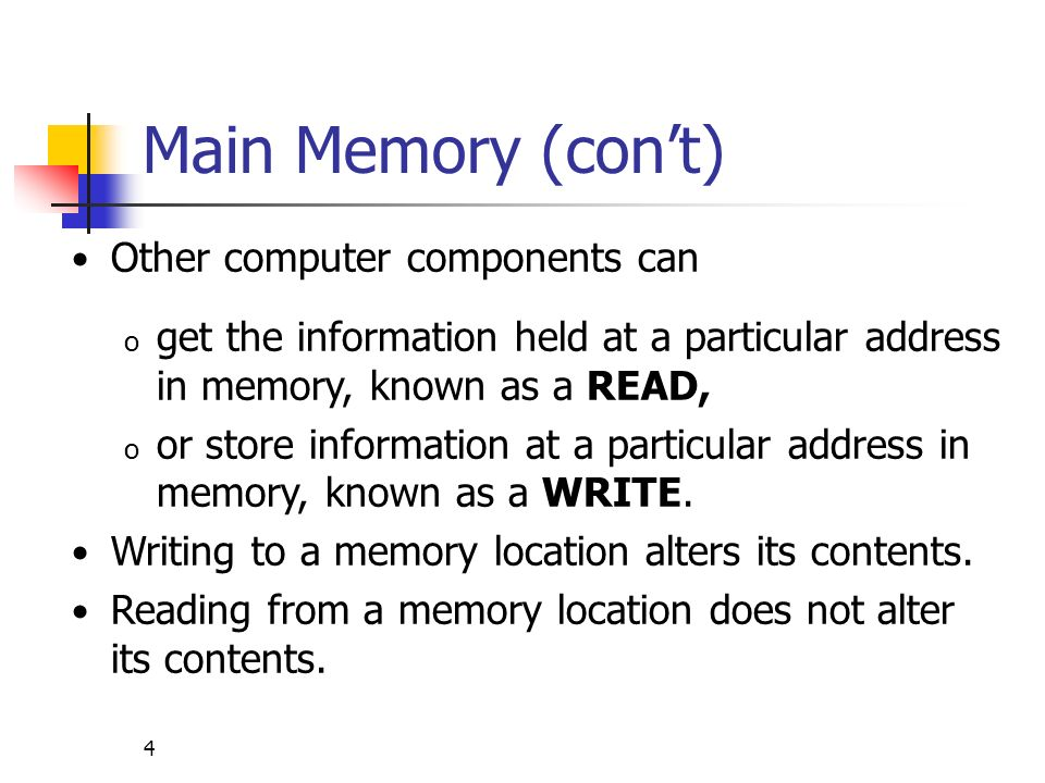 Main Memory (con't) Other computer components can