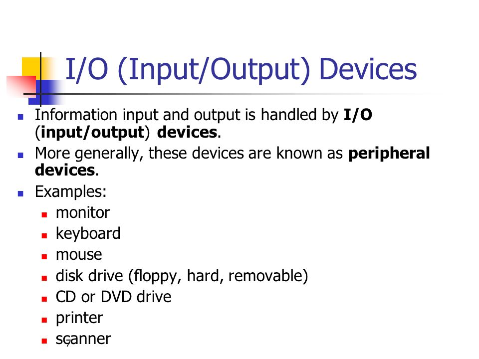 I/O (Input/Output) Devices