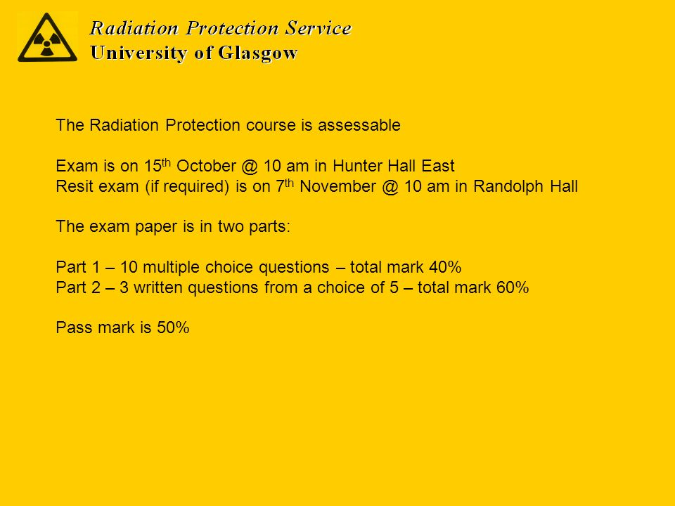 The Radiation Protection course is assessable