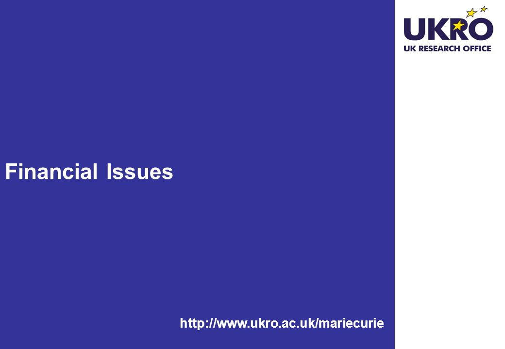 Financial Issues http://www.ukro.ac.uk/mariecurie