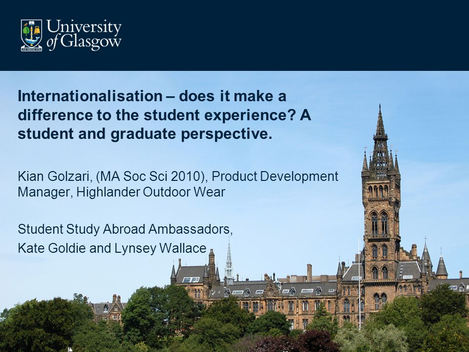 Internationalisation – does it make a difference to the student experience A student and graduate perspective.