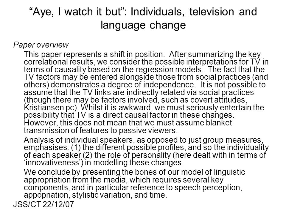 Aye, I watch it but : Individuals, television and language change