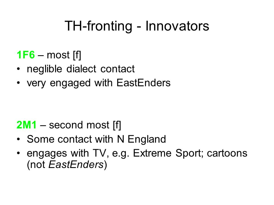 TH-fronting - Innovators