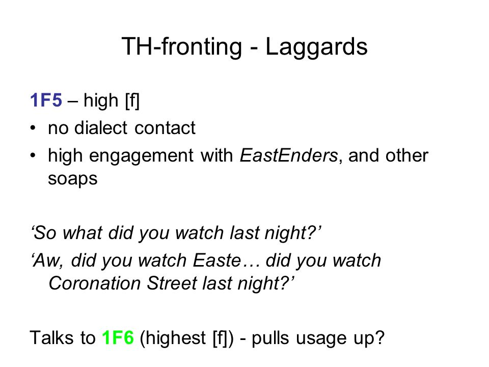TH-fronting - Laggards