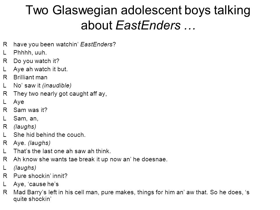 Two Glaswegian adolescent boys talking about EastEnders …