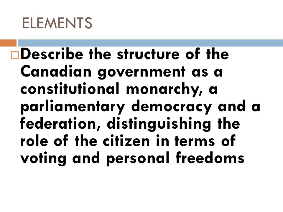 a history of government in the canadian monarchy The governor general of canada (french: gouverneure générale du canada[n 1]) is the federal viceregal representative of the canadian monarch, currently queen elizabeth ii.