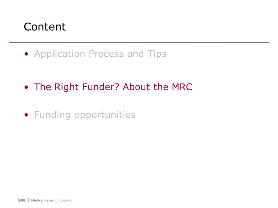 Content Application Process and Tips The Right Funder About the MRC