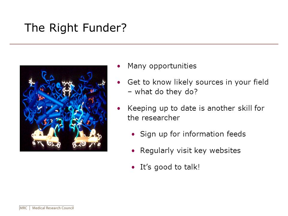 The Right Funder Many opportunities