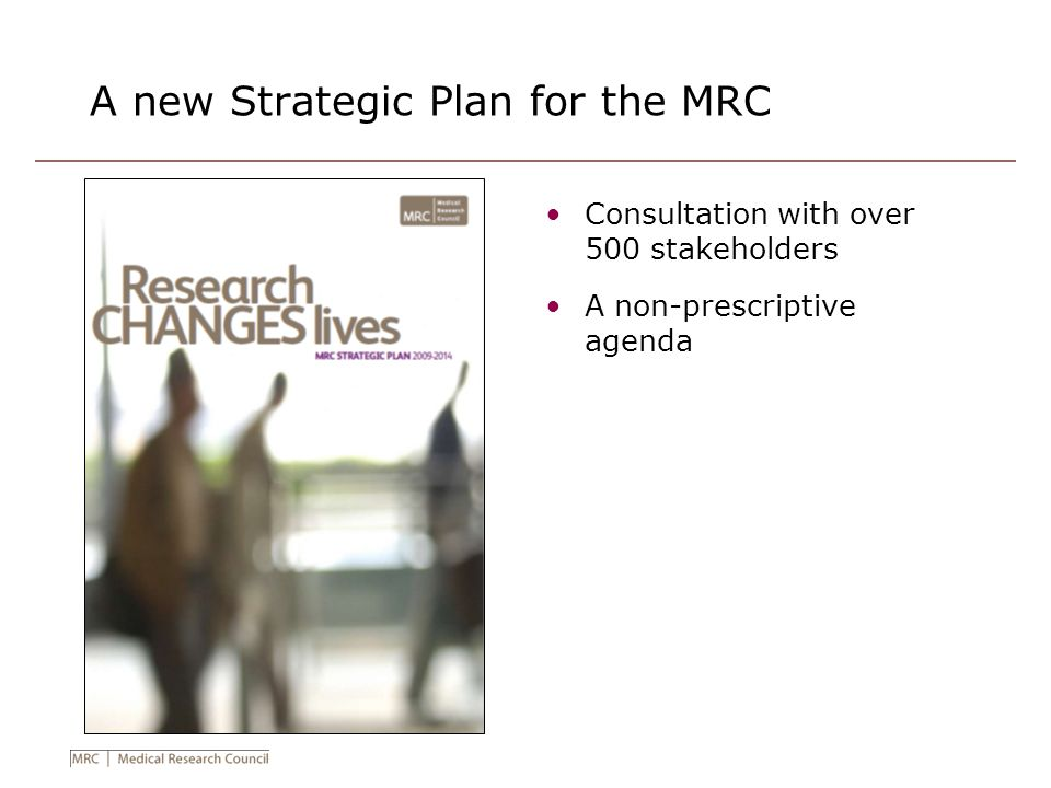 A new Strategic Plan for the MRC