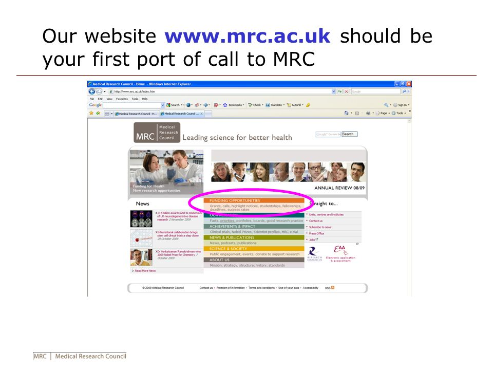Our website www.mrc.ac.uk should be your first port of call to MRC