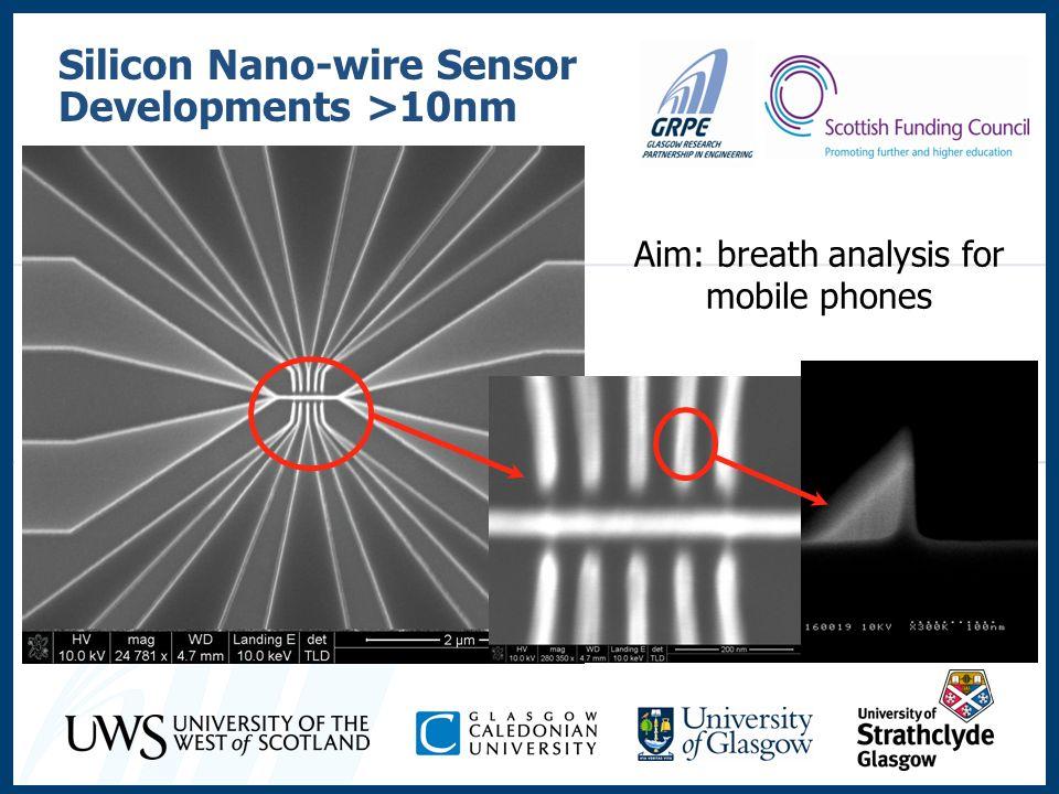 Silicon Nano-wire Sensor Developments >10nm