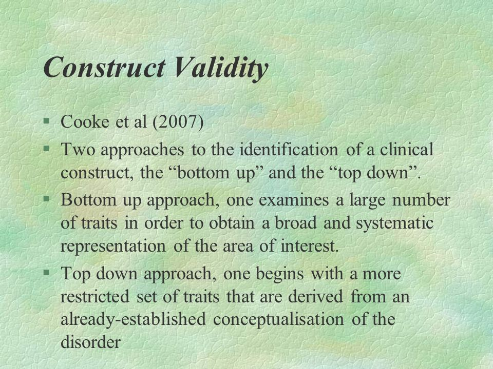 Construct Validity Cooke et al (2007)