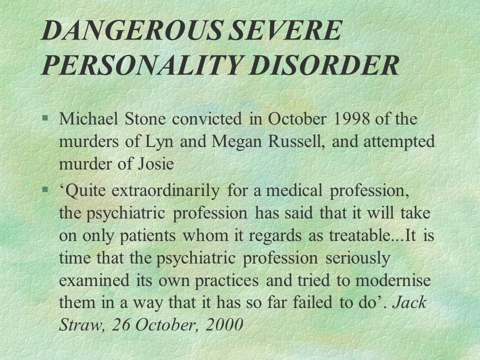 DANGEROUS SEVERE PERSONALITY DISORDER