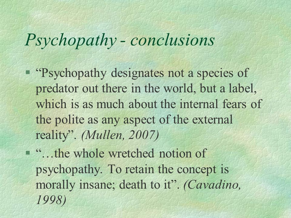 Psychopathy - conclusions