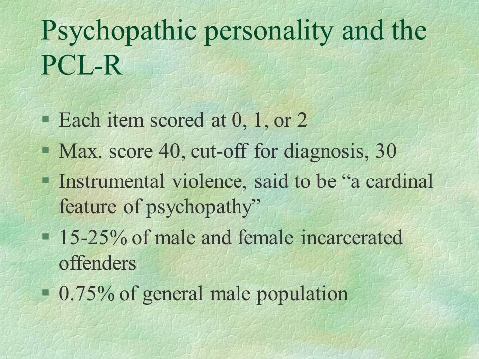 Psychopathic personality and the PCL-R