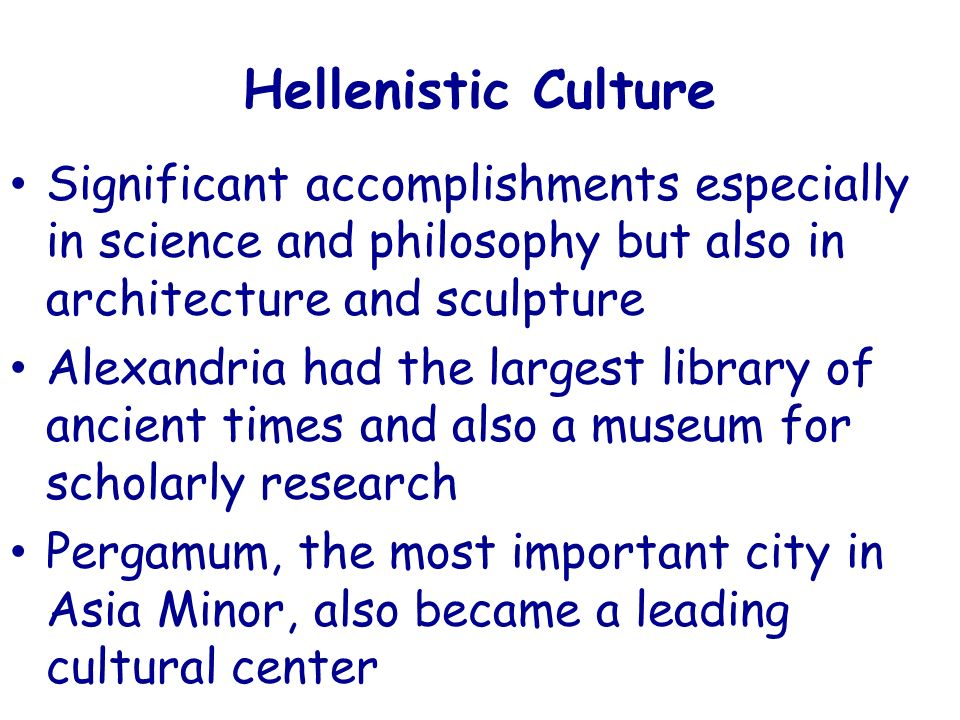 the history and impact of the hellenistic age in ancient greece Ancient greece refers to a period of greek history that lasted from the dark ages to the end of antiquity (circa 600 ad) in common usage it refers to all greek history before the roman empire , but historians use the term more precisely.